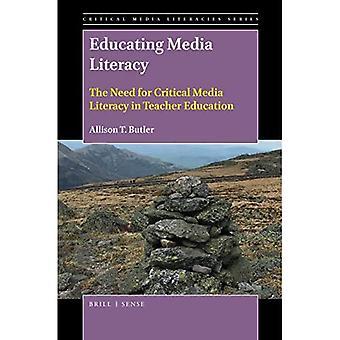 Educare l'alfabetizzazione mediatica: la necessità di un'alfabetizzazione mediatica critica nell'educazione degli insegnanti (Critical Media Literacies Series)