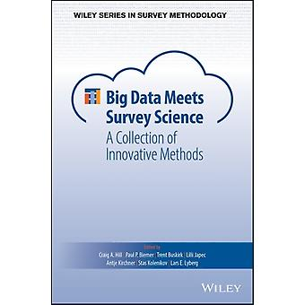 Big Data Meets Survey Science by Edited by Craig A Hill & Edited by Paul P Biemer & Edited by Trent D Buskirk & Edited by Lilli Japec & Edited by Antje Kirchner & Edited by Stas Kolenikov & Edited by Lars E Lyberg