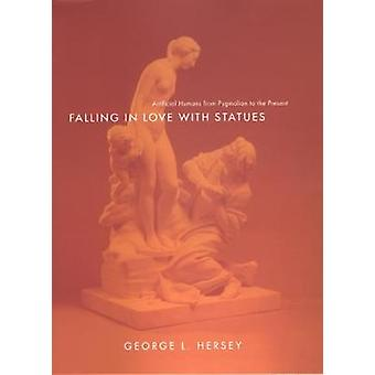 Falling in Love with Statues - Artificial Humans from Pygmalion to the Present