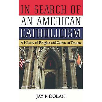 Amerikkalaisen katolilaisuuden etsiminen - Uskonnon ja cultun historia