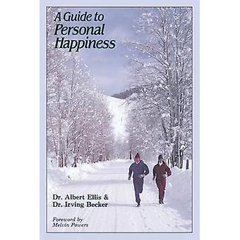 A Guide to Personal Happiness by Albert Ellis - 9780879803957 Book