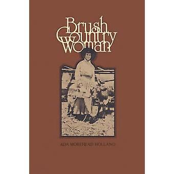 Brush Country Woman by Ada Morehead Holland - 9780890969786 Book