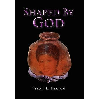 Shaped by God by Velma R Nelson - 9781456804121 Book
