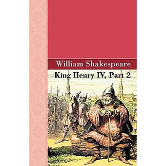King Henry IV - Part 2 by William Shakespeare - 9781605125633 Book