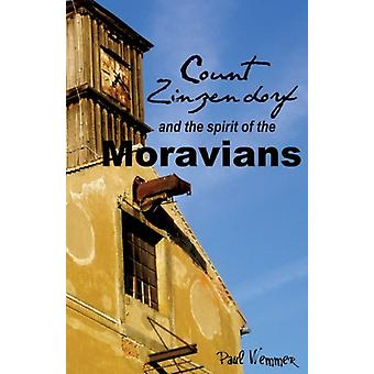 Count Zinzendorf and the Spirit of the Moravians by Paul Wemmer - 978