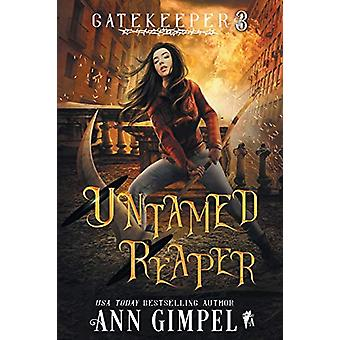 Untamed Reaper - An Urban Fantasy by Ann Gimpel - 9781948871624 Book