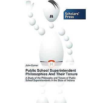 Public School Superintendent Philosophies and Their Tenure by Garner