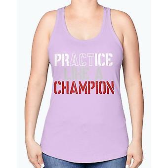 Practice Like A Champion- Sports-  Racerback Tank