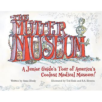 Mutter Museum A Junior Guides Tour of the Worlds Coolest Medical Museum by Anna Dhody