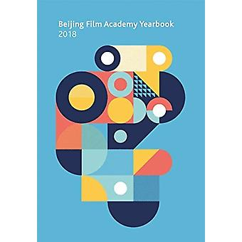 Beijing Film Academy 2018 by Edited by Journal of Beijing Film Academy