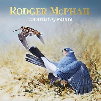Rodger McPhail  An Artist by Nature by Rodger Professional Artist McPhail