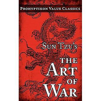 Sun Tzus The Art of War by Sun Tzu