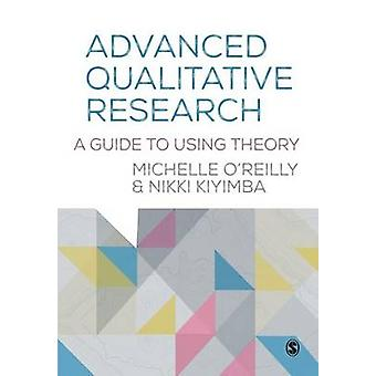 Advanced Qualitative Research by OReilly & Michelle