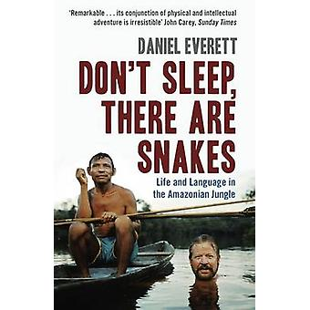 Don't Sleep There are Snakes Life and Language in the Amazonian Jungle
