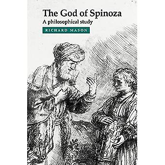 The God of Spinoza: A Philosophical Study