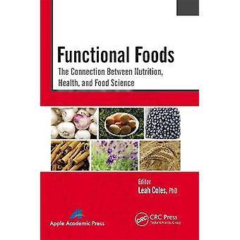 Alimentos funcionales La conexión entre la nutrición, la salud y la ciencia de los alimentos