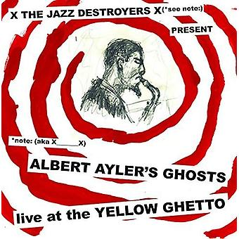 X___X - Albert Ayler's Ghosts Live at the Yellow Ghetto [CD] USA import