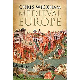 Medieval Europe by Chris Wickham - 9780300208344 Book