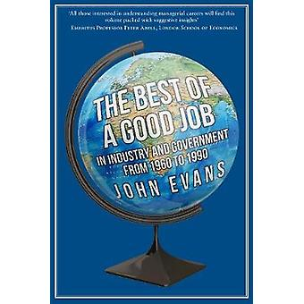 The Best of a Good Job - In Industry and Government from 1960 to 1990