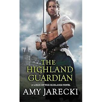 The Highland Guardian by Amy Jarecki - 9781455597888 Book