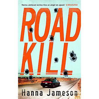 Road Kill przez Hanna Jameson - 9781781851494 książki