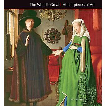 De werelds grote meesterwerken van kunst (nieuwe editie) door Michael Kerrig