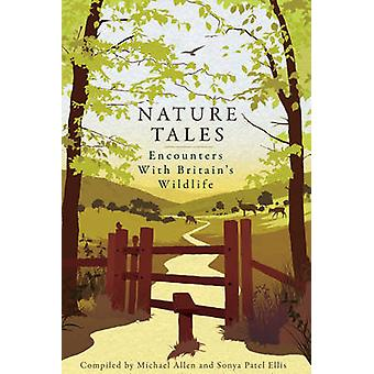 Nature Tales - Encounters with Britain's Wildlife by Michael Allen - S