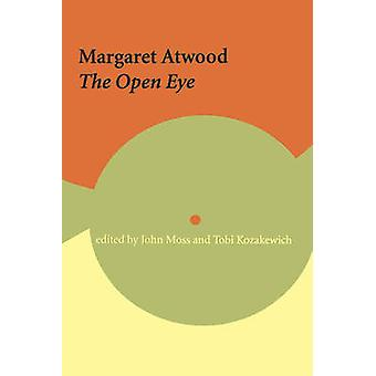 Margaret Atwood - The Open Eye by Tobi Kozakewich - 9780776606132 Book