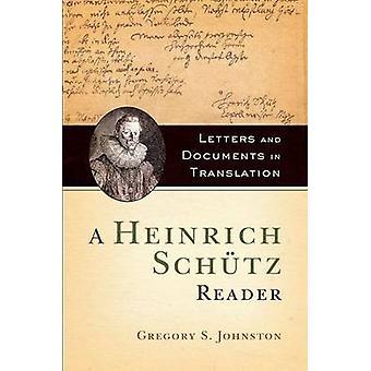 Ein Heinrich Schütz Leser - Briefe und Dokumente in der Übersetzung von Gre