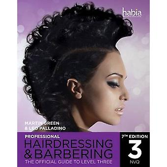 Professional Hairdressing & Barbering - Level 3 - The Official Guide to