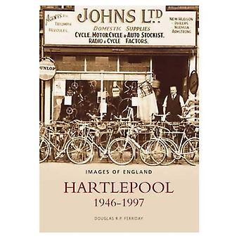 Hartlepool 1945-1997 (Arkisto valokuvia: kuvia Englannin) [kuvaa]