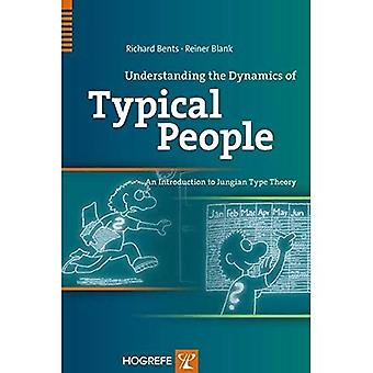 Understanding the Dynamics of Typical People: An Introduction to Jungian Type Theory