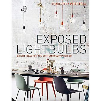 Exposed Lightbulbs: Bright�Ideas for the Contemporary�Interior