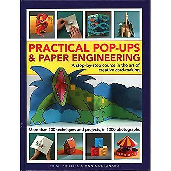 Praktische Pop-Ups en papier Engineering: een stapsgewijze cursus in de kunst van het creatieve kaart maken, meer dan 100 technieken en projecten, in 1000 foto's