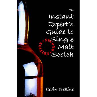 The Instant Experts Guide to Single Malt Scotch by Erskine & Kevin