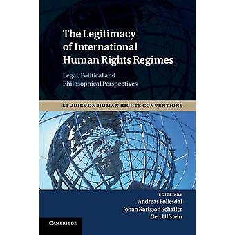 The Legitimacy of International Human Rights Regimes by Fllesdal & Andreas