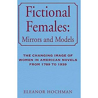 Fictional Females Mirrors and Models by Hochman & Eleanor
