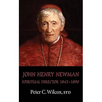 John Henry Newman by Wilcox & Peter C.