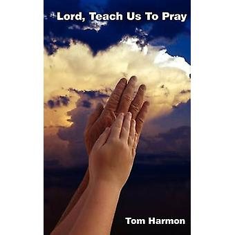 Lord Teach Us To Pray by Harmon & Tom