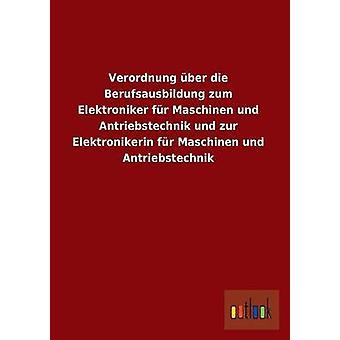 Verordnung Uber dø Berufsausbildung Zum Elektroniker pels Maschinen Und Antriebstechnik Und Zur Elektronikerin pels Maschinen Und Antriebstechnik av Ohne Autor