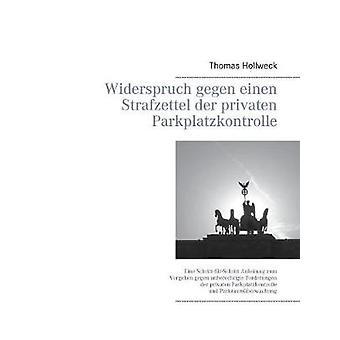 Widerspruch gegen einen Strafzettel der privaten Parkplatzkontrolle av Hollweck & Thomas