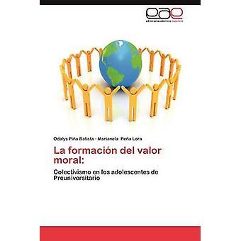 La Formacion del Valor Moral av Pi a. Batista & Odalys