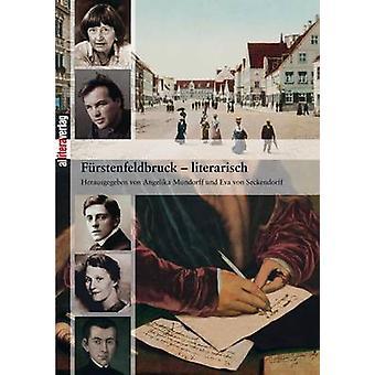 FurstenfeldbruckLiterarisch by Mundorff & Angelika Und Seckendorff Eva