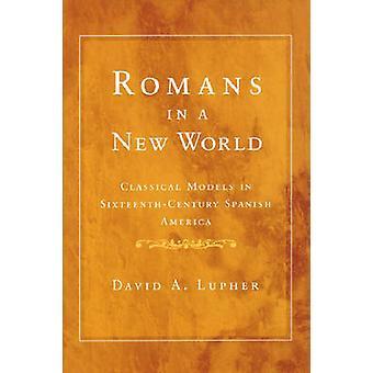 Römer in einer neuen Welt-Klassische Modelle im Spanisch des 16. Jahrhunderts