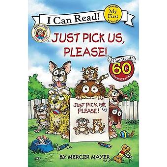 Just Pick Us - Please! by Mercer Mayer - 9780062431424 Book