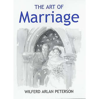The Art of Marriage by Wilfred Arlan Peterson - 9780285637207 Book