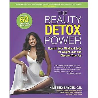 The Beauty Detox Power - Nourish Your Mind and Body for Weight Loss an