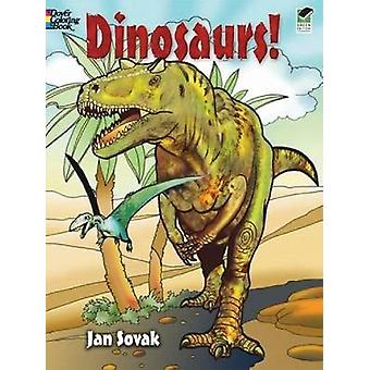 Dinosaurs! Coloring Book by Jan Sovak - 9780486469874 Book