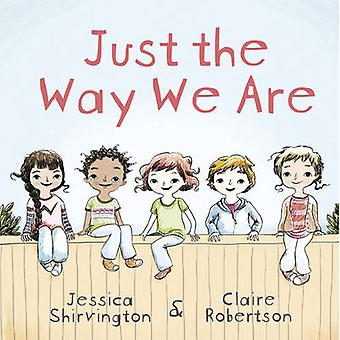 Just the Way We Are by Claire Robertson - 9780733331640 Book