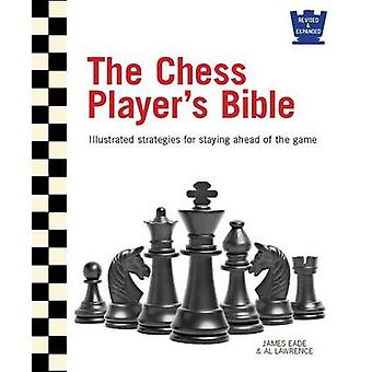 The Chess Player's Bible - Illustrated Strategies for Staying Ahead of